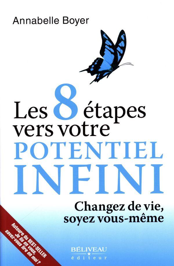 Les 8 étapes vers votre potentiel infini : Changez de vie, soyez vous-même