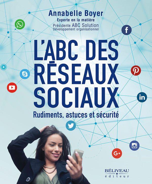 L'ABC des réseaux sociaux : Rudiments, astuces et sécurité