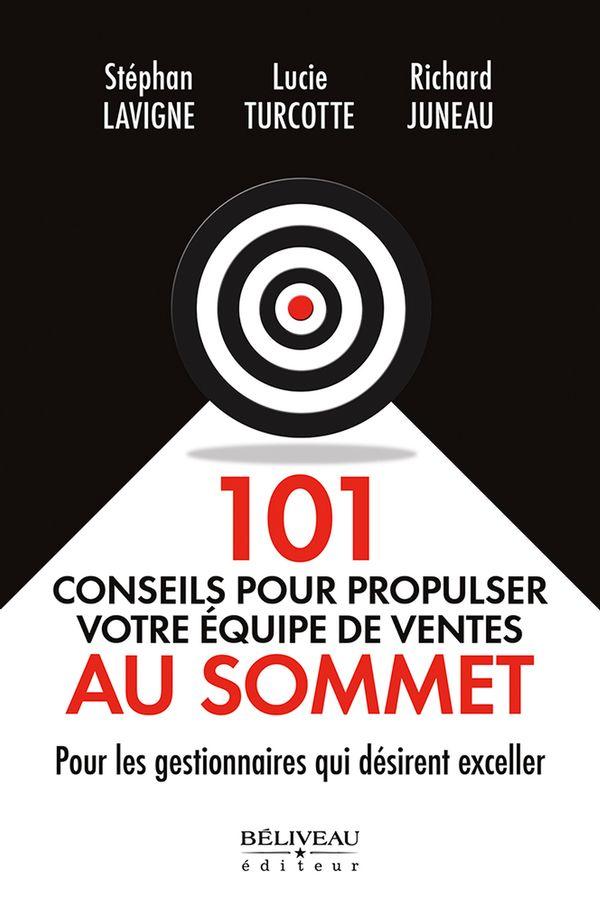 101 conseils pour propulser votre équipe de ventes au sommet