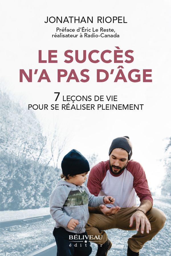 Le succès n'a pas d'âge : 7 leçons de vie pour se réaliser pleinement