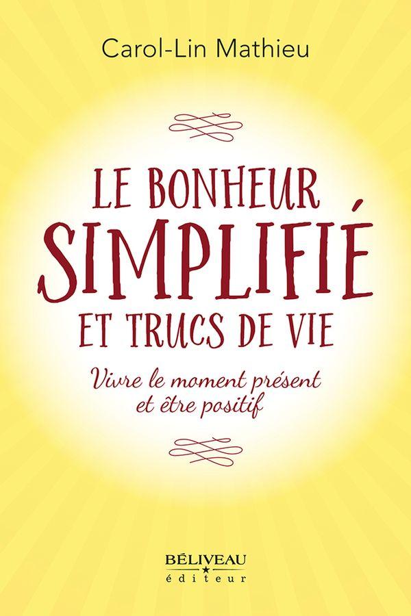 Bonheur simplifié et trucs de vie Le