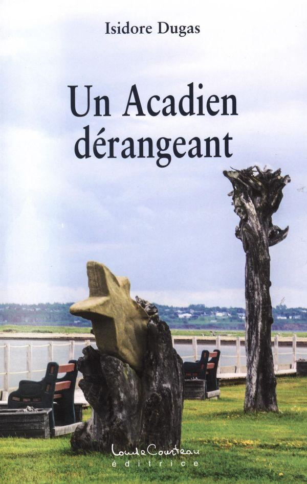 Un Acadien dérangeant