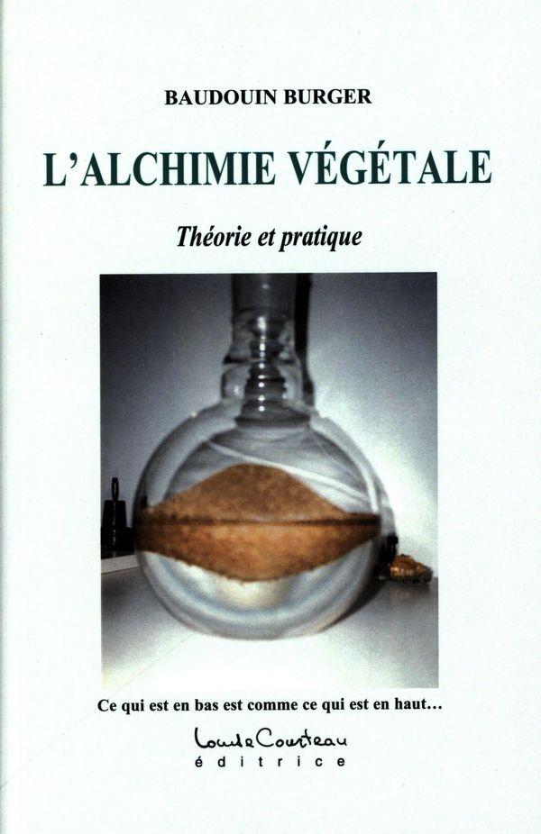 L'alchimie végétale : Théorie et pratique