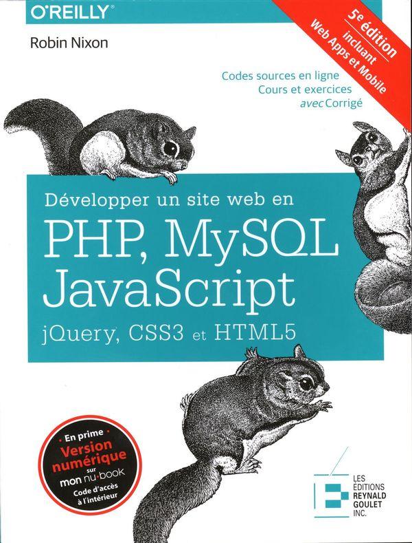 Développer un site web en PHP, MySQL, JavaScript, jQuery, CSS3 et HTML5 - 5e édition