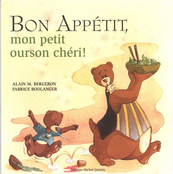 Bon appétit, mon petit ourson chéri!