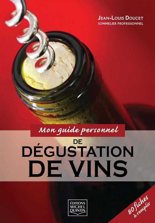 Mon guide personnel de dégustation de vins