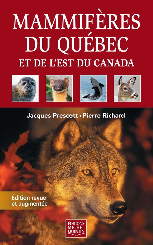 Mammifères du Québec et de l'est du Canada - Edition revue et augmentée