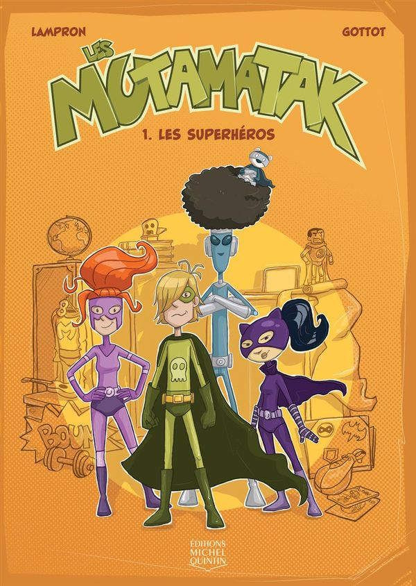 Mutamatak 01 : Les superhéros
