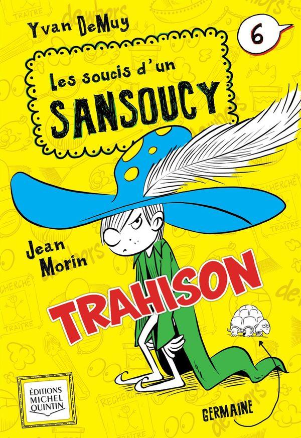Soucis d'un Sansoucy 06 : Trahison