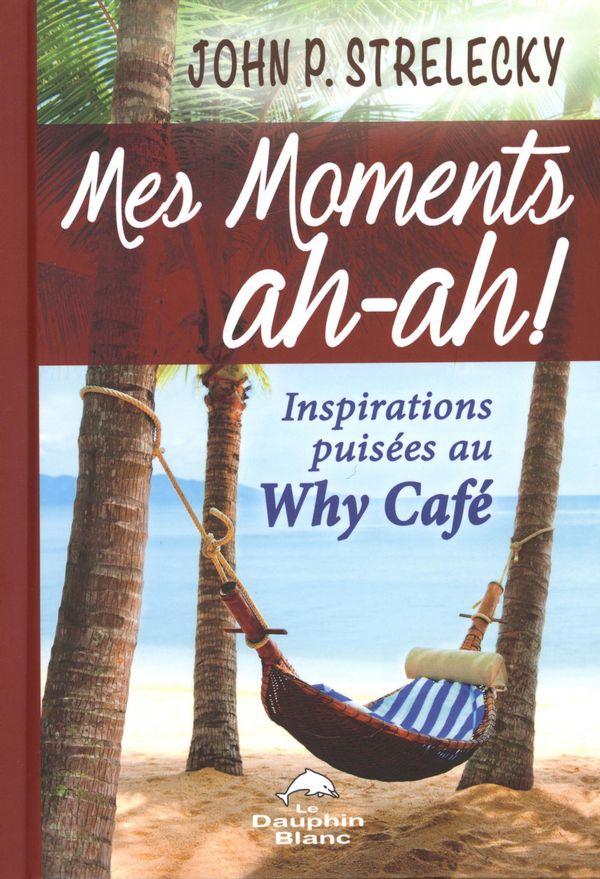 Mes moments ah-ah!