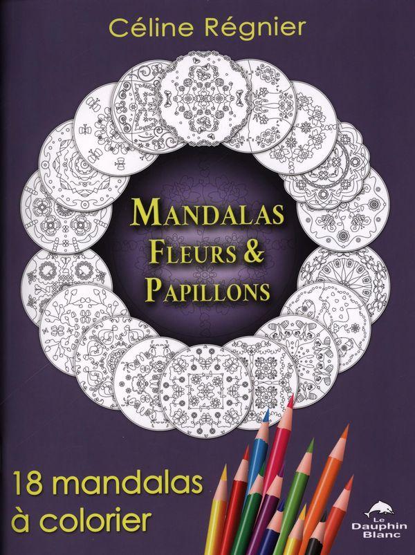 Mandalas Fleurs & papillons : 18 mandalas à colorier