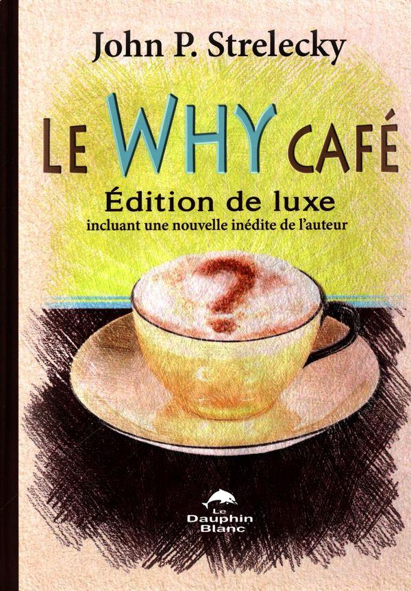 Le Why Café- Édition de luxe