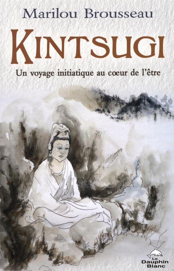 Kintsugi:  Un voyage initiatique au coeur de l'être