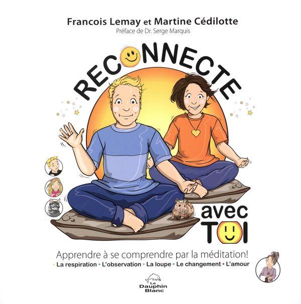 Reconnecte avec toi : Apprendre à se comprendre par la méditation !