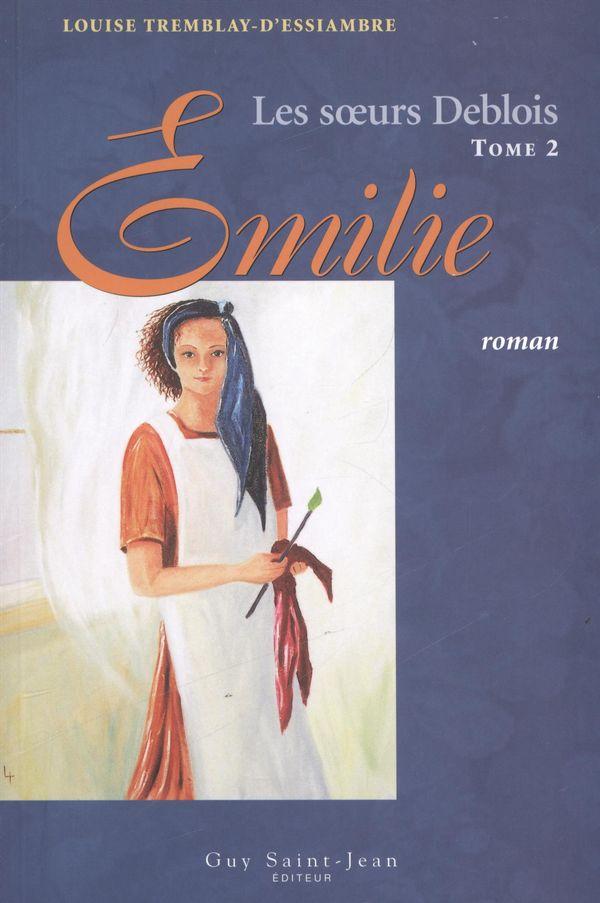 Les Soeurs Deblois tome 2 Émilie