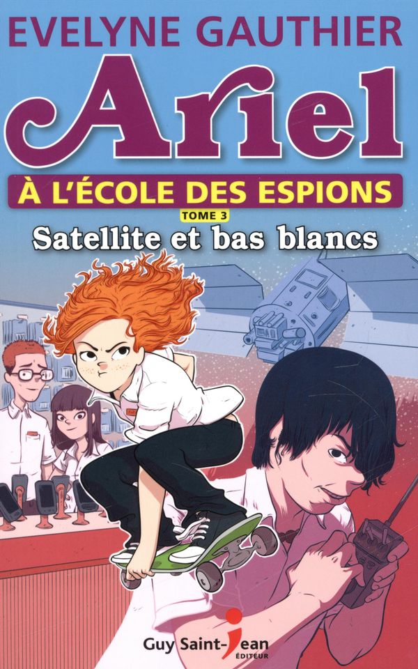 Ariel à l'école des espions 03 : Satellite et bas blancs