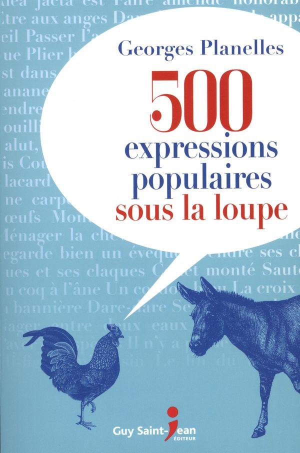 500 expressions populaires sous la loupe