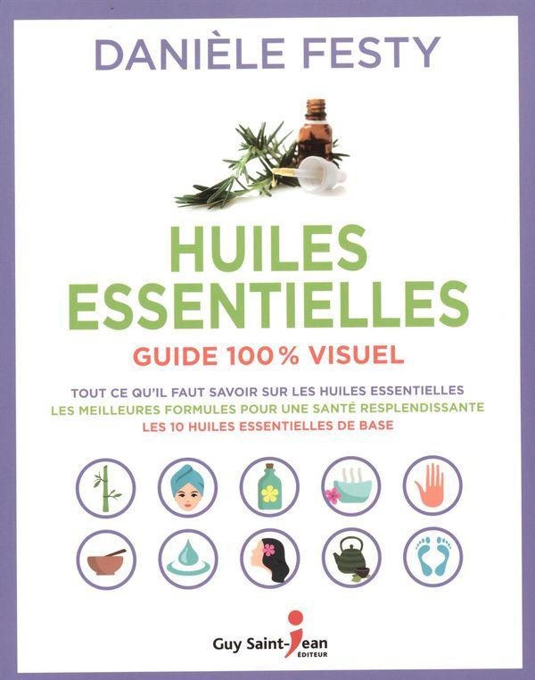 Huiles essentielles Guide 100% visuel