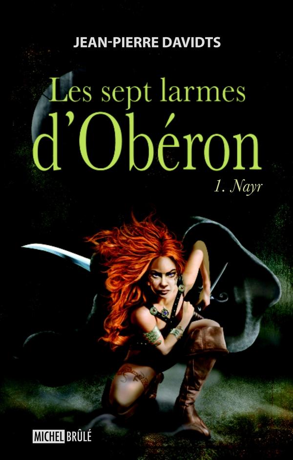 Les sept larmes d'Obéron 1 : Nayr