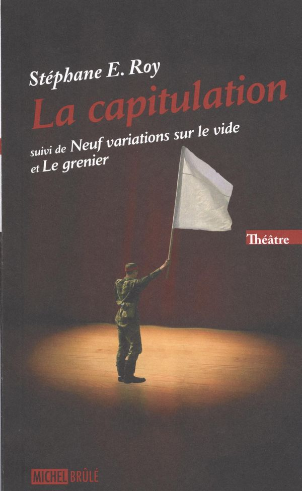 La capitulation suivi de Neuf variations sur le vide et...