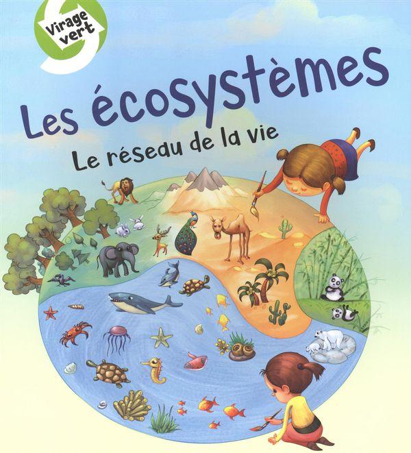 Ecosystèmes Les  Le réseau de la vie