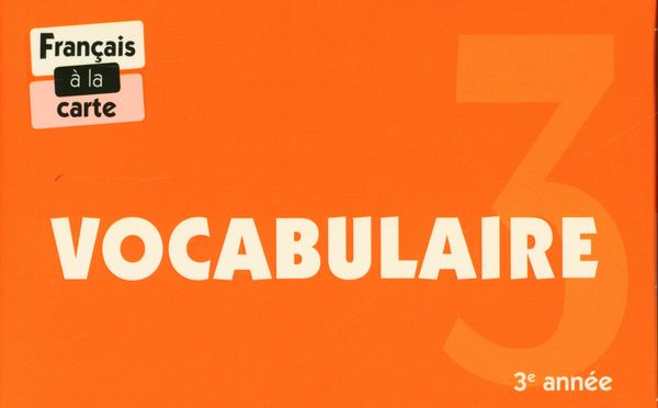 Vocabulaire - 3e année