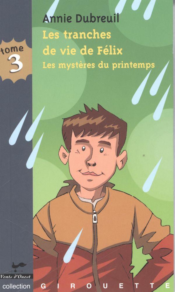 Les tranches de vie de Félix 3 : Les mystères du printemps