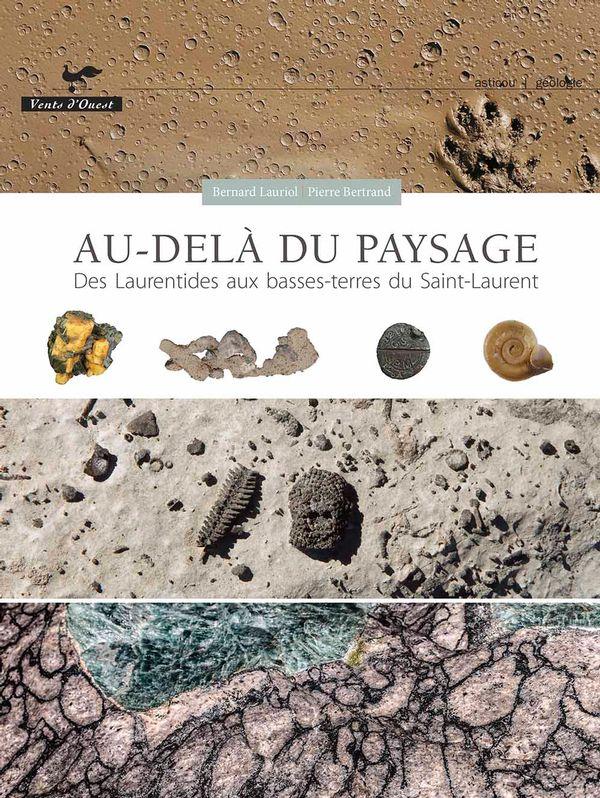 Au-delà du paysage  Des Laurentides aux basses terres du...