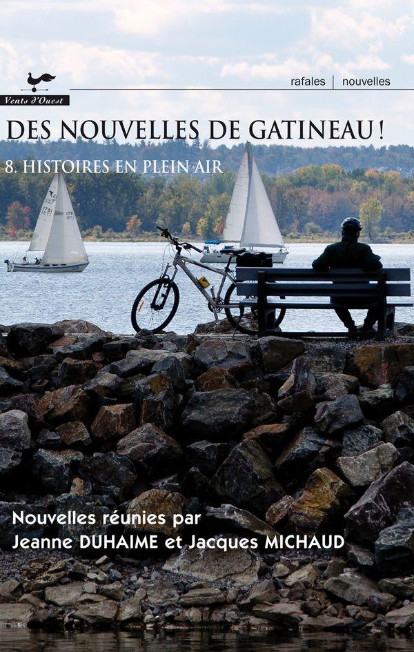 Des nouvelles de Gatineau! 08 Histoires en plein air