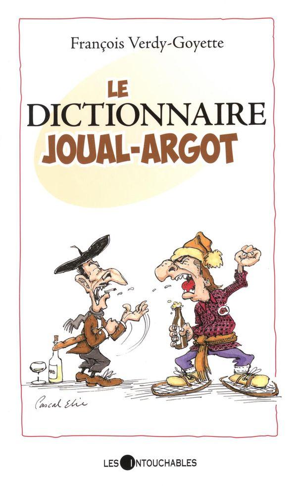 Le dictionnaire joual-argot