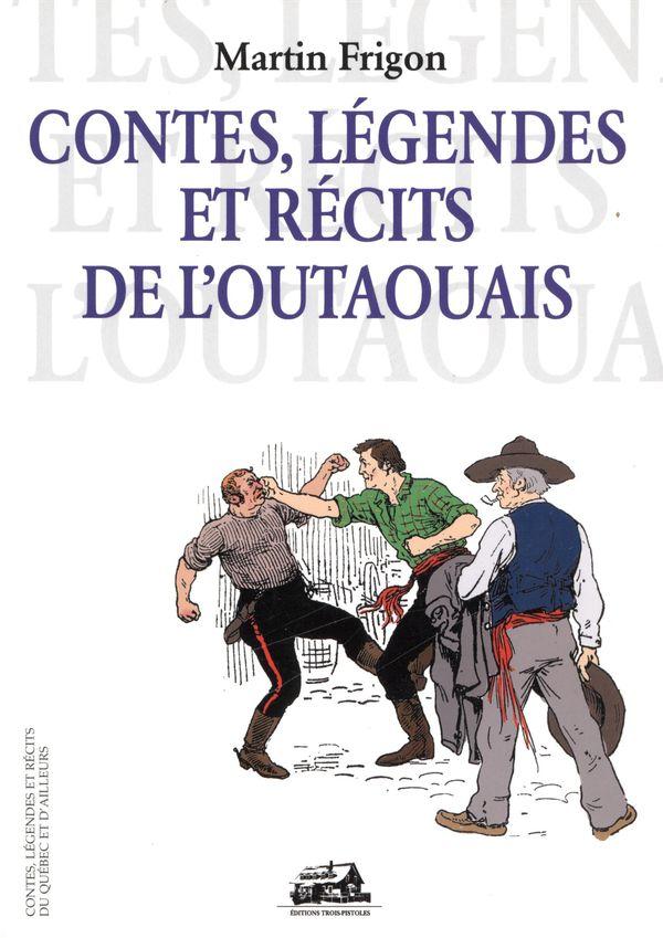 Contes, légendes et récits de l'Outaouais