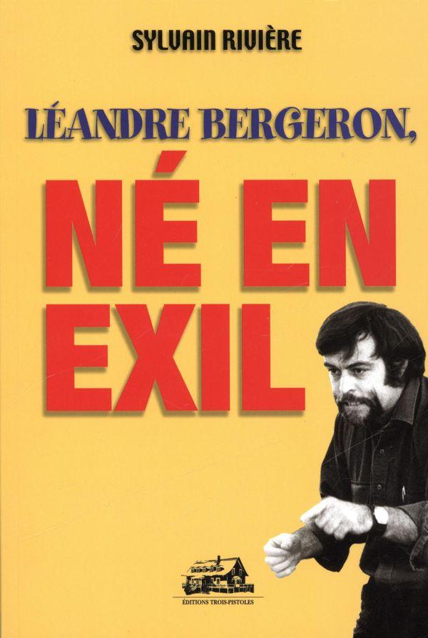 Léandre Bergeron, né en exil
