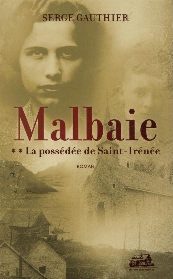 Malbaie 02 : La possédée de Saint-Irénée