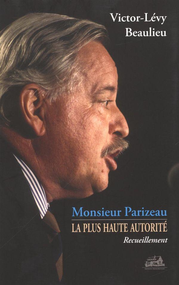 Monsieur Parizeau  La plus haute autorité