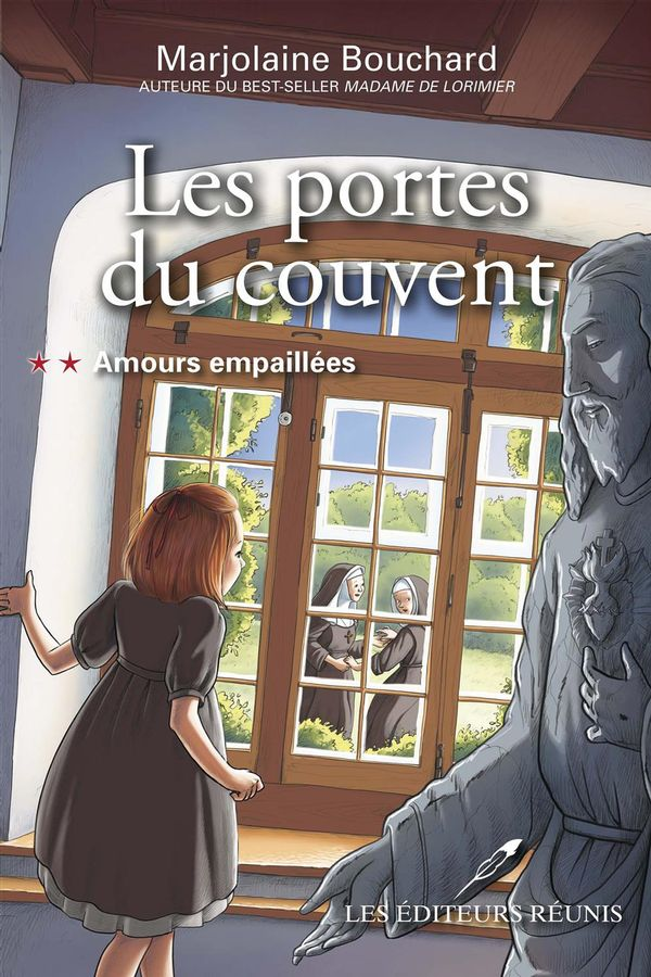 Les portes du couvent 02 : Amours empaillées