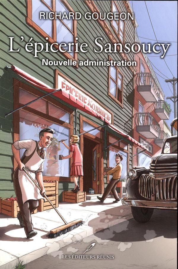 L'épicerie Sansoucy 04 : Nouvelle administration