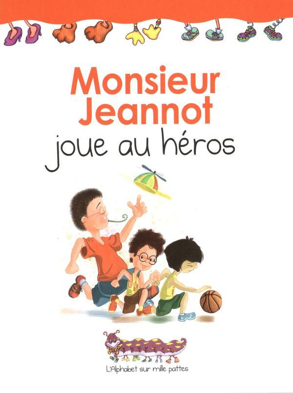 Monsieur Jeannot joue au héros