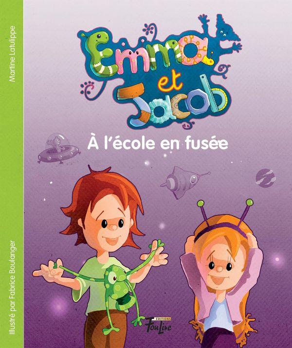 Emma et Jacob 02 : A l'école en fusée