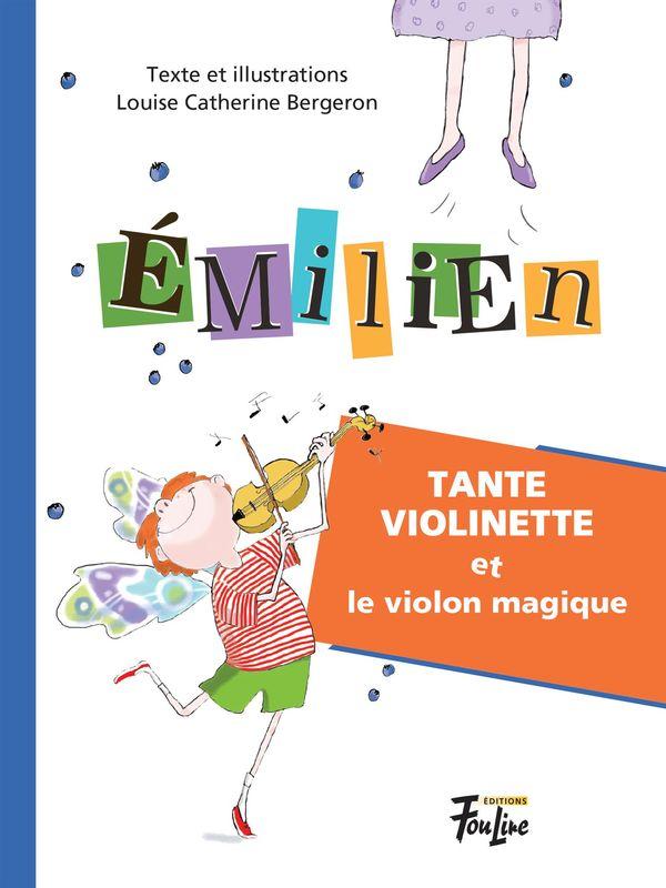 Emilien 01 : Tante Violinette et le violon magique