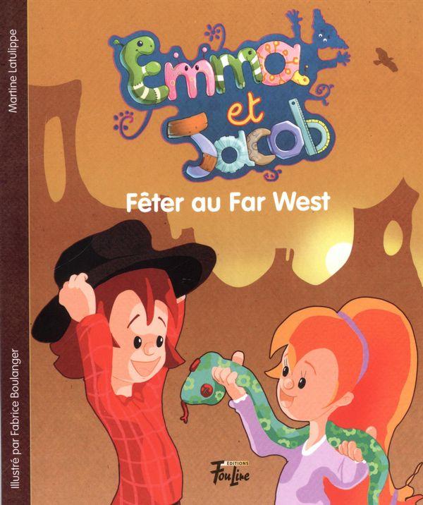 Emma et Jacob 04 : Fêter au Far West