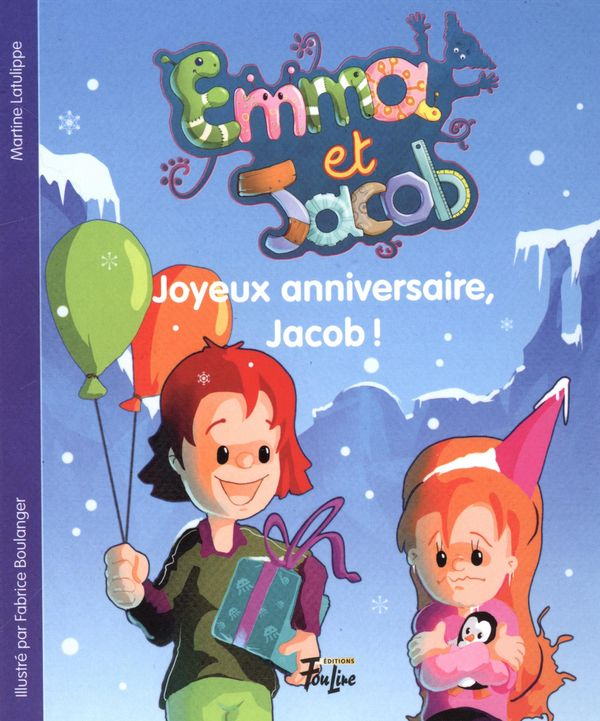 Emma et Jacob 05 : Joyeux anniversaire, Jacob !