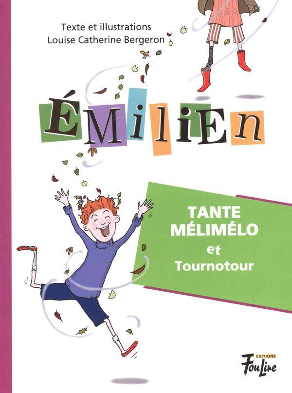 Émilien 04 : Tante Mélimélo et Tournotour