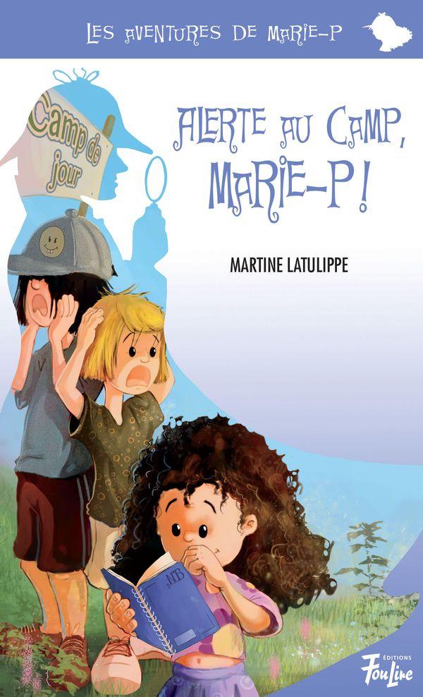 Alerte au camp, Marie-P !