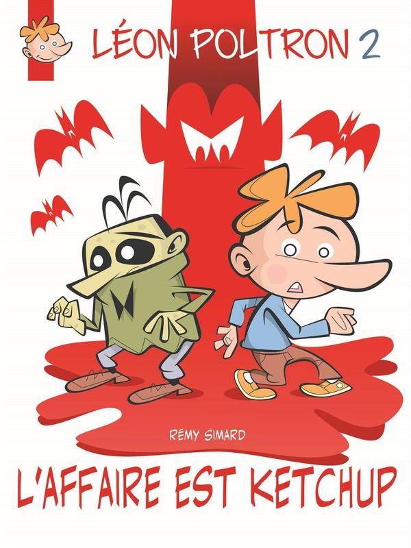 Léon Poltron 02  L'Affaire est ketchup