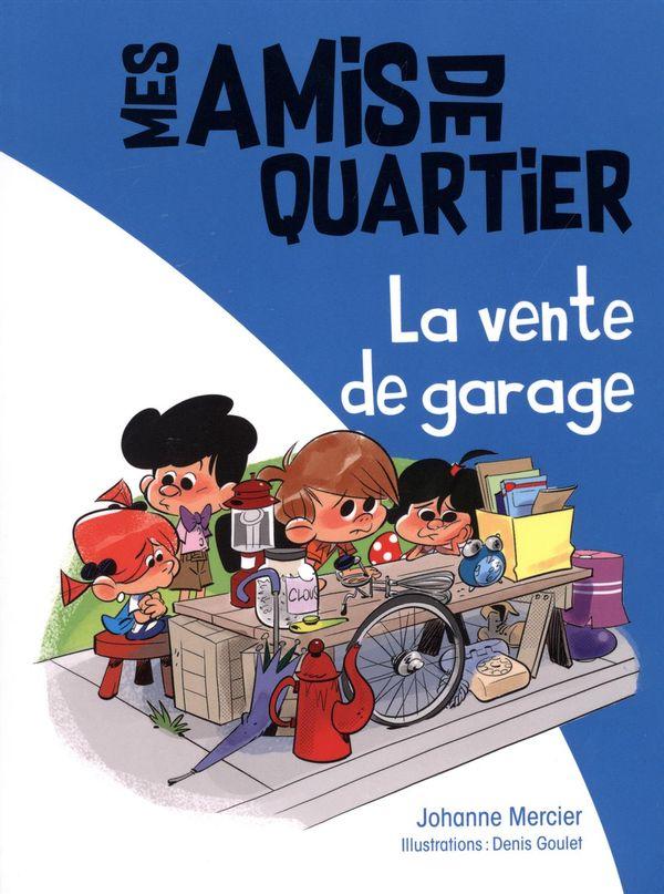 Mes amis de quartier 02 : La vente de garage