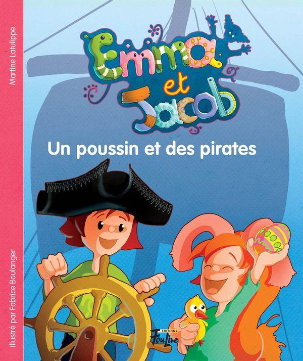 Emma et Jacob 07 :  Un poussin et des pirates