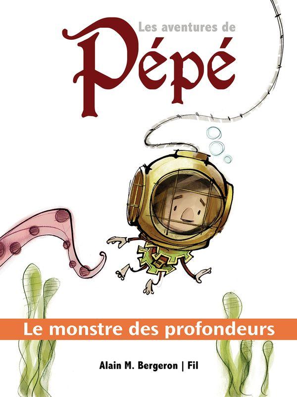 Les aventures de Pépé 04 : Le monstre des profondeurs