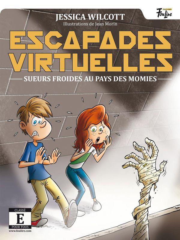 Escapades virtuelles 01 : Sueurs froides au pays des momies