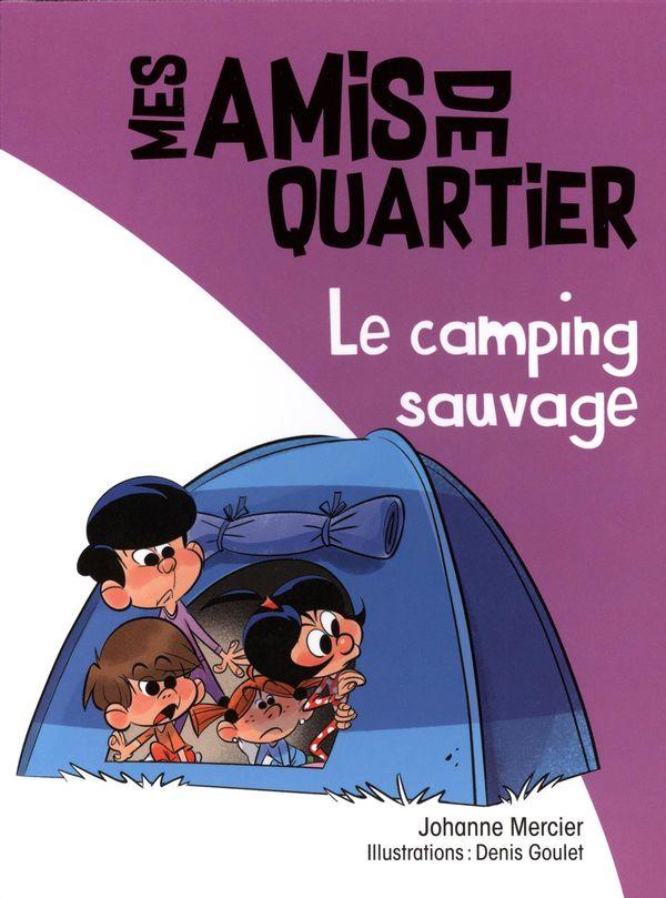 Mes amis de quartier 05 : Le camping sauvage