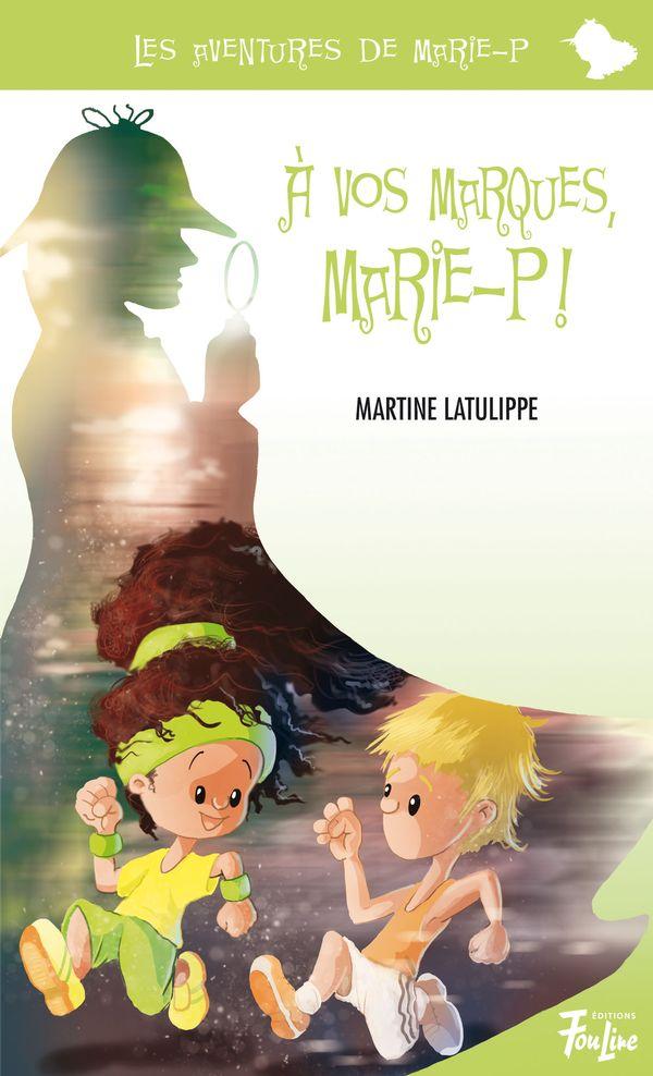 À vos marques, Marie-P !